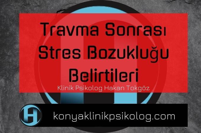 Travma Sonrası Stres Bozukluğu Belirtileri
