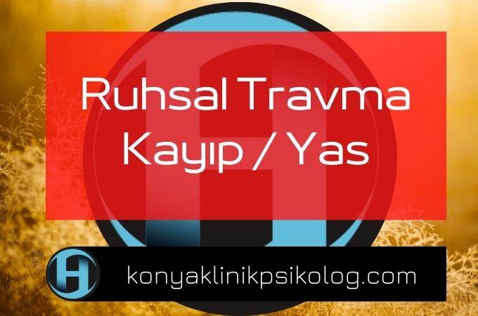Ruhsal Travma Kayıp ve Yas