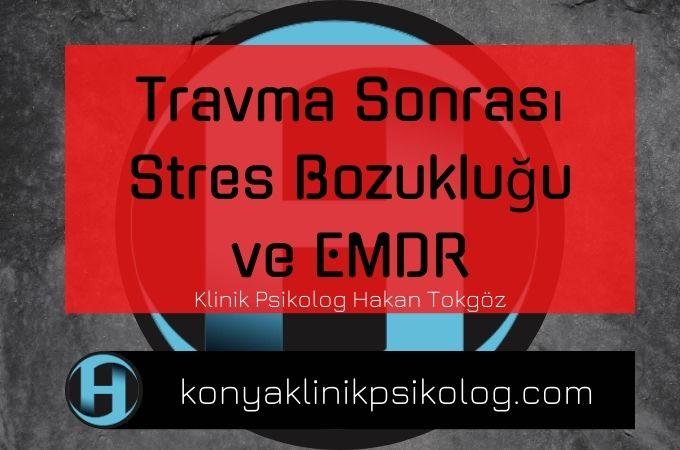 Travma Sonrası Stres Bozukluğu ve EMDR